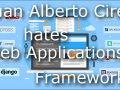 J. A. Cirez hates Web Application Frameworks