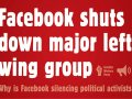 Facebook shuts down major left wing group in Britain